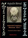 The Code of the Illuminati : Memoirs Illustrating the History of Jacobinism, Barreul, Abbé, 0981597181