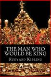 The Man Who Would Be King, Rudyard Kipling, 1499127189