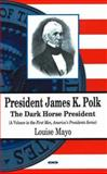 President James K. Polk, Mayo, Louise A., 1594547181