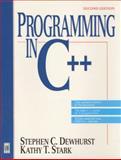 Programming in C++, Dewhurst, Stephen C. and Stark, Kathy T., 0131827189