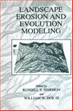 Landscape Erosion and Evolution Modeling, Harmon, Russell S. and Doe, William W., III, 0306467186