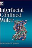 Interfacial and Confined Water, Brovchenko, Ivan and Oleinikova, Alla, 0444527184
