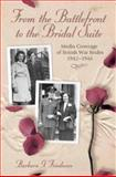 From the Battlefront to the Bridal Suite : Media Coverage of British War Brides, 1942-1946, Friedman, Barbara G., 0826217184