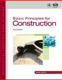 Residential Construction Academy : Basic Principles for Construction, Huth, Mark W., 1111307180