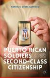 Puerto Rican Soldiers and Second-Class Citizenship : Representations in Media, Avilés-Santiago, Manuel G., 113745718X