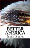 Better America, Jerry Ayers, 1499667183