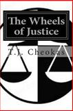 The Wheels of Justice, T. J. Cheokas, 1500307181