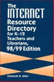 The Internet Resource Directory for K-12 Teachers and Librarians, Miller, Elizabeth B., 1563087189