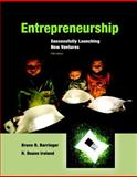 Entrepreneurship : Successfully Launching New Ventures, Barringer, Bruce R. and Ireland, R. Duane, 0133797198