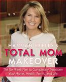 Hannah Keeley's Total Mom Makeover, Hannah Keeley, 0316017191