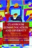 Classroom Communication and Diversity : Enhancing Instructional Practice, Powell, Robert G. and Powell, Dana L., 0415877199