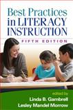 Best Practices in Literacy Instruction, Fifth Edition, Gambrell, Linda B. and Morrow, Lesley Mandel, 1462517196