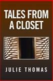 Tales from a Closet, Julie Thomas, 148361719X