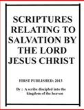 Scriptures Relating to Salvation by the Lord Jesus Christ, Repsaj Jasper, 1483927199