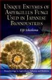 Unique Enzymes of Aspergillus Fungi Used in Japanese Bioindustries, Ichishima, Eiji, 1612097197