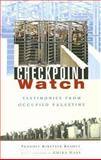 Checkpoint Watch : Testimonies from Occupied Palestine, Keshet, Yehudit Kirstein, 184277719X