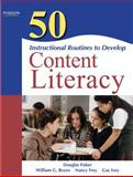 50 Instructional Routines to Develop Content Literacy, Fisher, Douglas and Brozo, William G., 0137057199