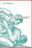 Socrates and Aristophanes, Strauss, Leo, 0226777197