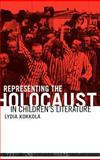 Representing the Holocaust in Youth Literature, Lydia Kokkola, 0415937191