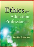 Ethics for Addiction Professionals 1st Edition