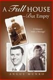 A Full House-but Empty, Angus Munro, 0595437192