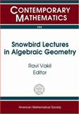 Snowbird Lectures in Algebraic Geometry, AMS-IMS-SIAM JOINT SUMMER RESEARCH CONFE, Ravi Vakil, 0821837192