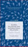 Global Religions and International Relations : A Diplomatic Perspective, Ferrara, Pasquale, 1137407190