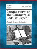 Commentary on the Commercial Code of Japan, Joseph Ernest De Becker, 1289357196
