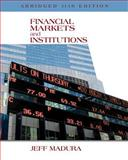 Financial Markets and Institutions, Abridged Edition (with Stock-Trak Coupon), Madura, Jeff, 1305257197