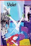 Violet, Jodi Su Tharan, 1481867199