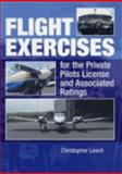 Flight Exercises for the Private Pilot's License and Associated Ratings, Leech, Christopher, 1861267193