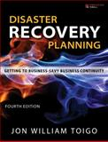 Disaster Recovery Planning : Getting to Business-Savvy Business Continuity, Toigo, Jon William, 0133157199