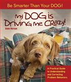 My Dog Is Driving Me Crazy!, Diane Morgan, 0793807190