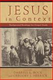 Jesus in Context : Background Readings for Gospel Study, Bock, Darrell L. and Herrick, Gregory J., 0801027195