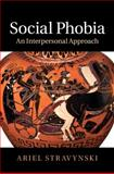 Social Phobia : An Interpersonal Approach, Stravynski, Ariel, 1107007194