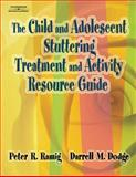 The Child and Adolescent Stuttering Treatment and Activity Resource Guide, Ramig, Peter R. and Dodge, Darrell M., 1401897193