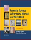 Forensic Science Laboratory Manual and Workbook, Kubic, Thomas and Petraco, Nicholas, 1420087193