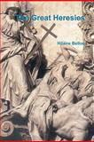 The Great Heresies, Hilaire Belloc, 1463587198