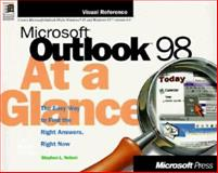 Microsoft Outlook 98 at a Glance : The Easy Way to Find the Right Answers, Right Now, Nelson, Stephen L., 1572317191