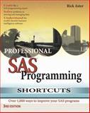 Professional SAS Programming Shortcuts, Rick Aster, 1891957198