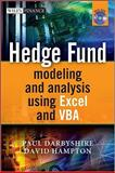 Hedge Fund Modeling and Analysis Using Excel and VBA, Paul Darbyshire and David Hampton, 0470747196