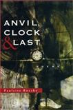 Anvil, Clock and Last 9780807127193