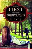 First (Wrong) Impressions, Krista Ball, 1492807192