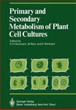Primary and Secondary Metabolism of Plant Cell Cultures : Part 1: Papers from a Symposium Held in Rauischholzhausen, Germany In 1981, , 364270719X