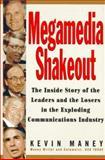 Megamedia Shakeout, Kevin Maney, 0471107190