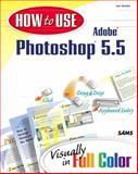 How to Use Adobe Photoshop 5.5, Lynch, Richard and Giordan, Daniel, 0672317192