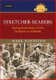 Stretcher Bearer : An Illustrated History, Johnston, Mark, 1107087198