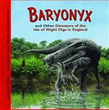 Baryonyx and Other Dinosaurs of the Isle of Wight Digs in England, Dougal Dixon, 1404847197