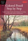 Colored Pencil Step by Step, Sylvester Hickmon and Pat Averill, 1560107197