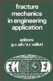 Fracture Mechanics in Engineering Application 9789028607194